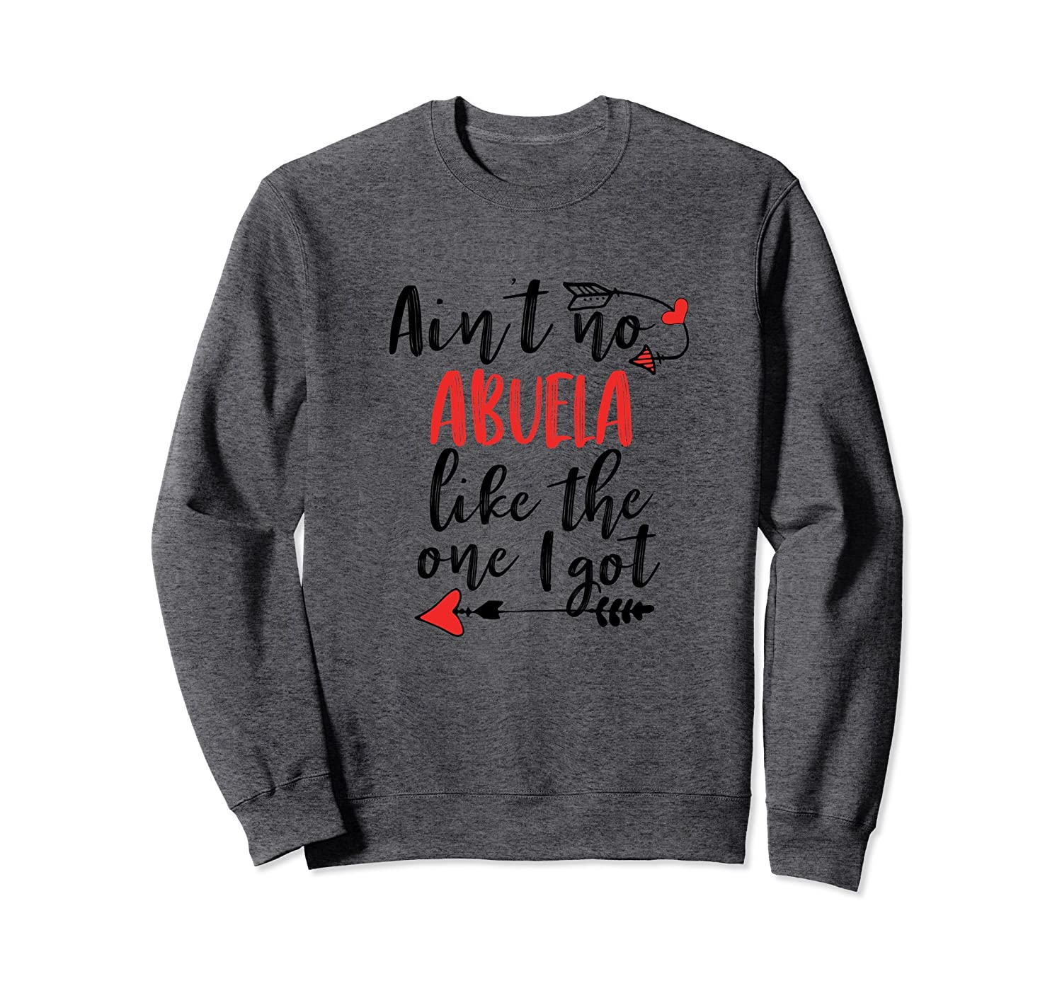 Aint No Abuela Like the One I Got Spanish Grandma Sweatshirt-Awarplus