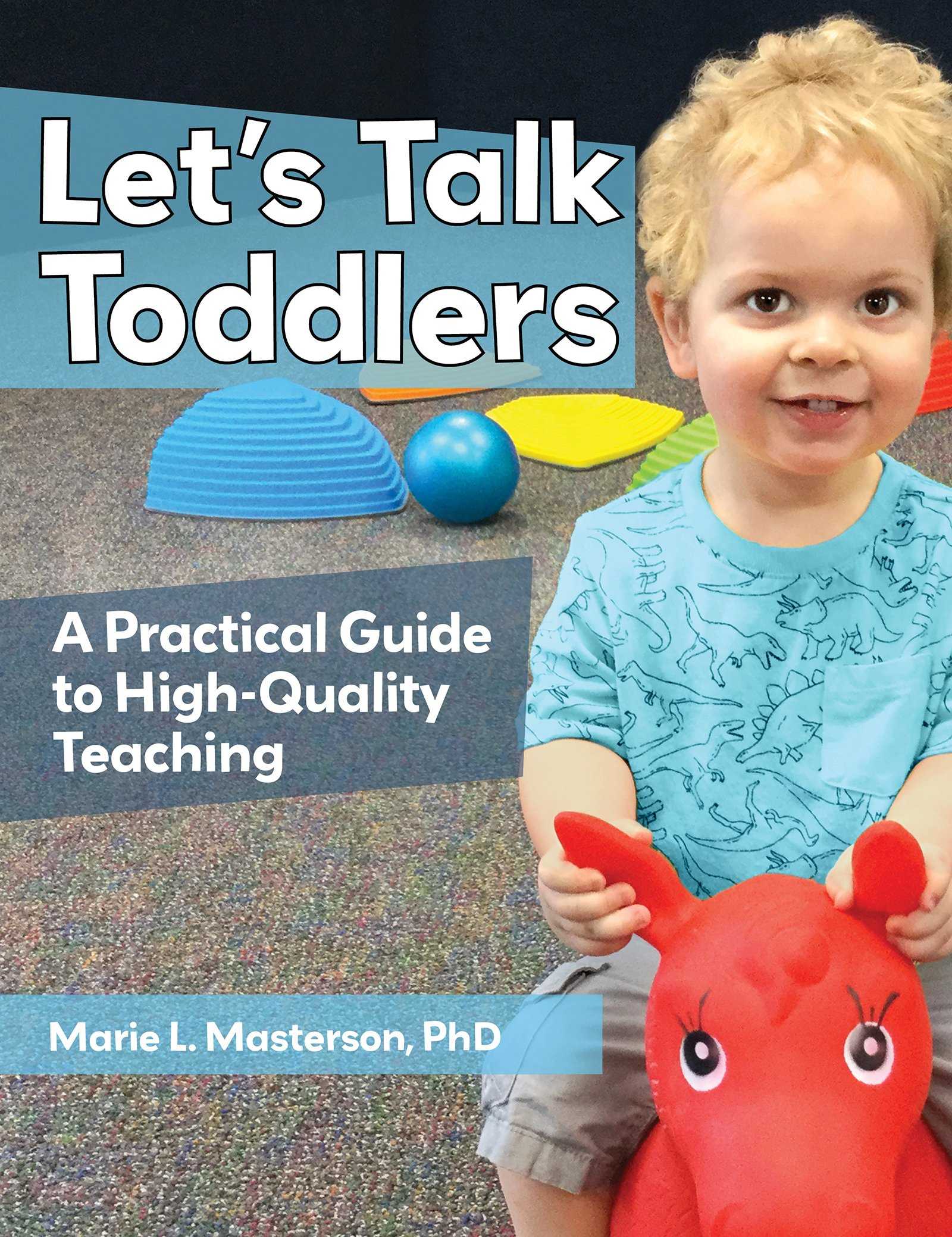 Why Toddlers Needs Lessons About >> Let S Talk Toddlers A Practical Guide To High Quality