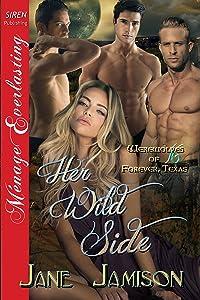 Her Wild Side [Werewolves of Forever, Texas  16] (Siren Publishing Menage Everlasting)