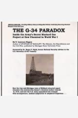 The G-34 Paradox: Inside the Army's Secret Mustard Gas Project at Dow Chemical in World War I by D. Laurence Rogers (2014-05-04) Paperback