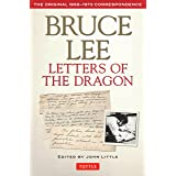 Bruce Lee: Letters of the Dragon: An Anthology of Bruce Lee's Correspondence with Family, Friends, and Fans 1958-1973 (The Br