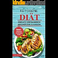 Ketogene Ernährung: Ketogene Diät für Einsteiger, Faule und Berufstätige - Für die optimale Fettverbrennung für Anfänger (inkl. Meal Prep, Rezepte)