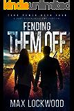Fending Them Off: A Post-Apocalyptic EMP Survival (Zero Power Book 4)