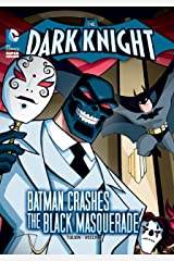 The Dark Knight: Batman Crashes the Black Masquerade: DC Super Heroes Kindle Edition