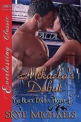 Mikaela's Debut [The Black Dahlia Hotel 1] (Siren Publishing Everlasting Classic)