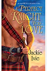 A Perfect Knight for Love Kindle Edition