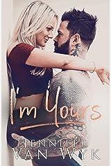 I'm Yours: A Single Parent Second Chance Romance Kindle Edition