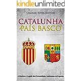 Catalunha e País Basco: A História e Legado das Comunidades Autônomas na Espanha