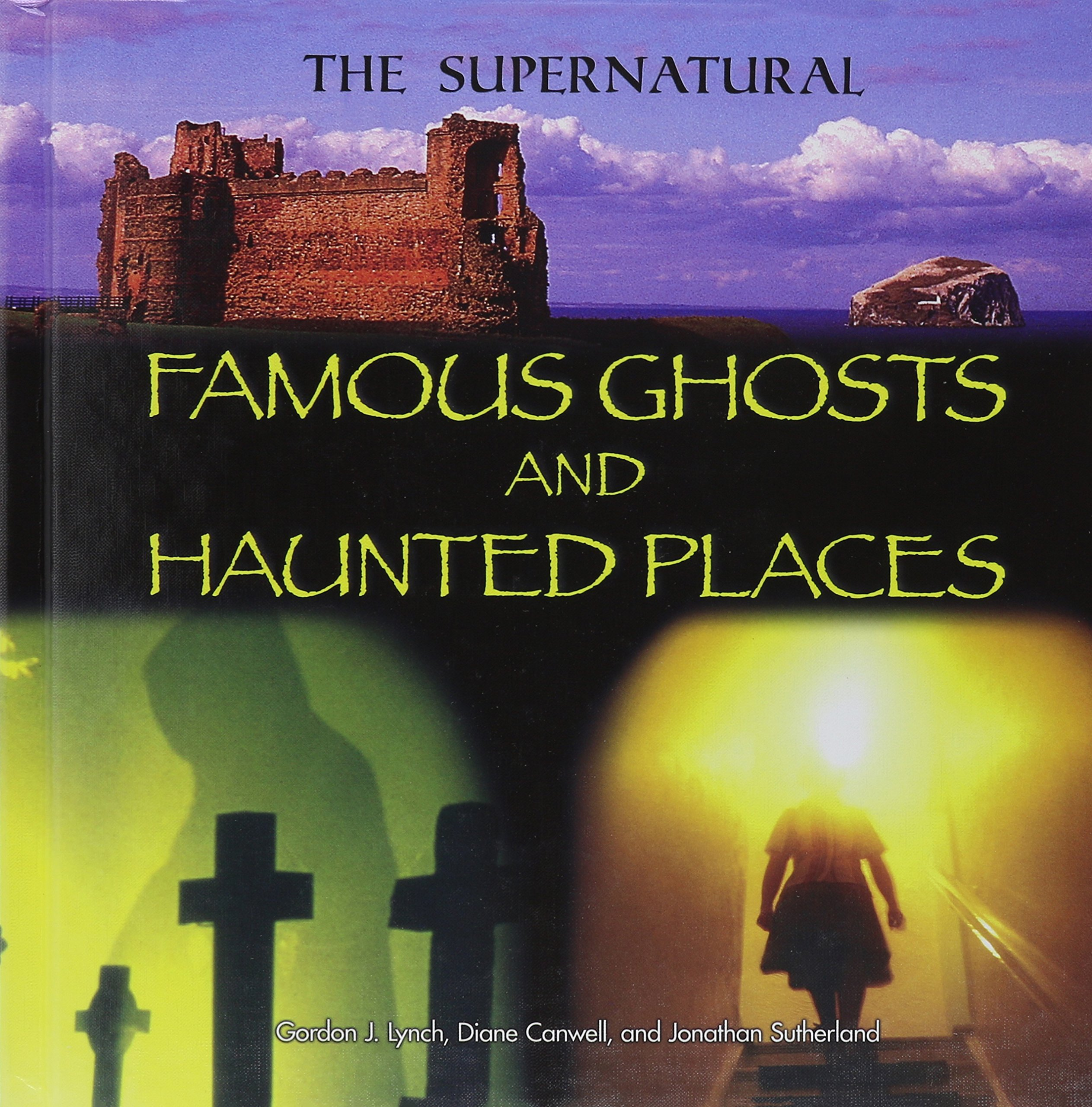 Read Online Famous Ghosts and Haunted Places (The Supernatural) pdf epub