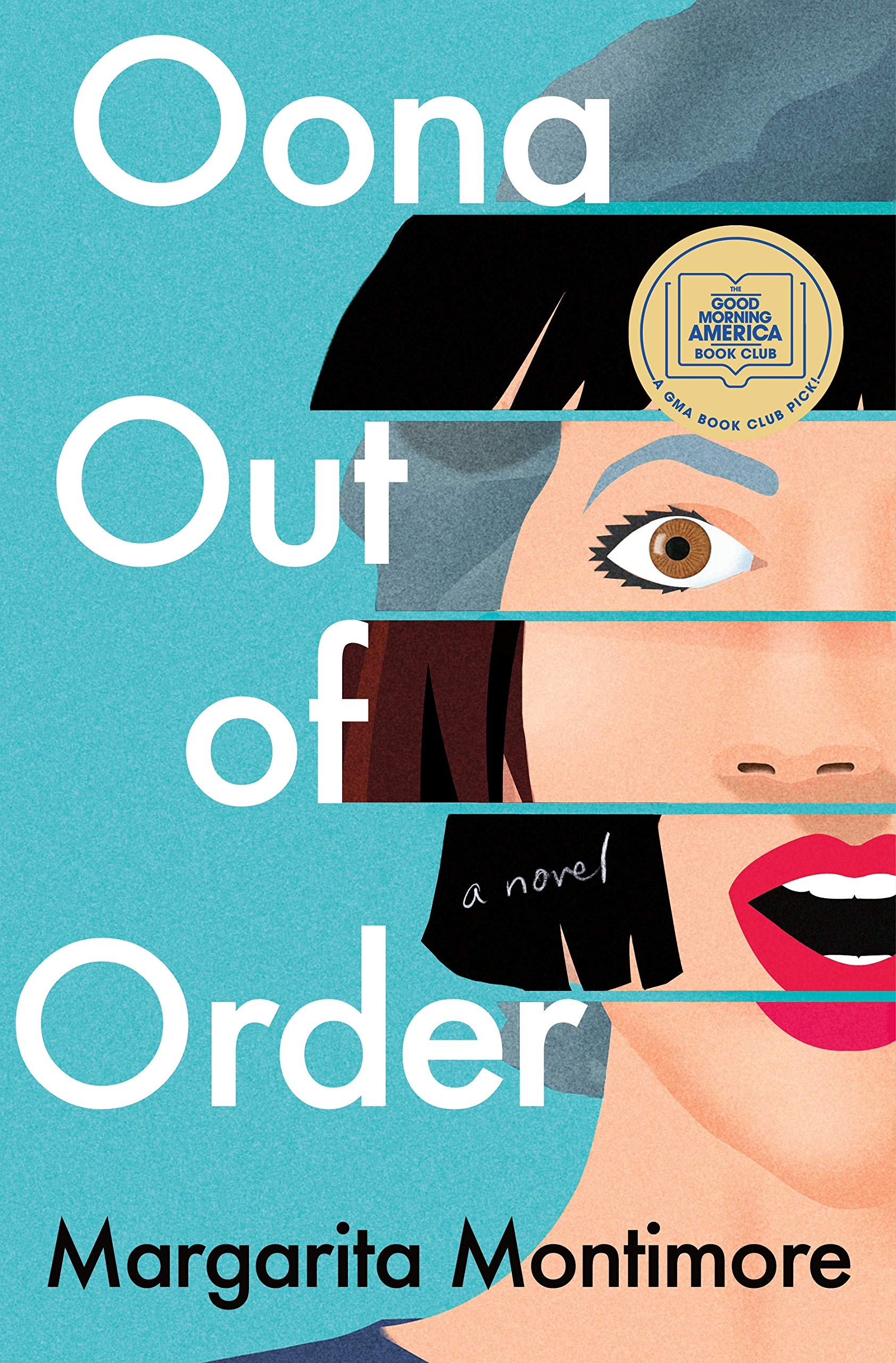 Oona Out of Order: A Novel: Montimore, Margarita: 9781250236609:  Amazon.com: Books