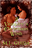 A Vampire's Christmas Wish: Thriller and Suspense Paranormal: Vampires Searching for a Mate from a Past Life (Vampires on Holiday Book 1)