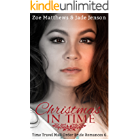 Christmas in Time (Time Travel Romance Series, Book 6): A Sweet Time Travel Romance (Time Travel/Mail-Order Bride Romance Series)