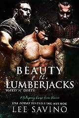 Beauty and the Lumberjacks: A contemporary reverse harem romance (Hard 'n Dirty)