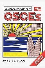 Clinical Skills for OSCEs, sixth edition Kindle Edition