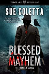 Blessed Mayhem: The Mayhem Series: #2 Kindle Edition