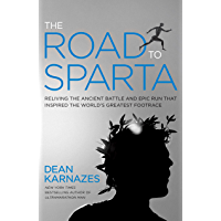 The Road to Sparta: Reliving the Ancient Battle and Epic Run That Inspired the World's Greatest Footrace