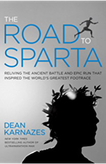 The Road to Sparta: Reliving the Ancient Battle and Epic Run That Inspired the Worlds