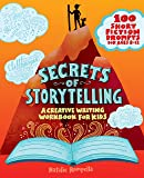 Secrets of Storytelling: A Creative Writing Workbook for Kids