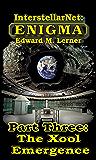 InterstellarNet: Enigma Part Three: The Xool Emergence (InterstellarNet: Enigma Serial Book 3)