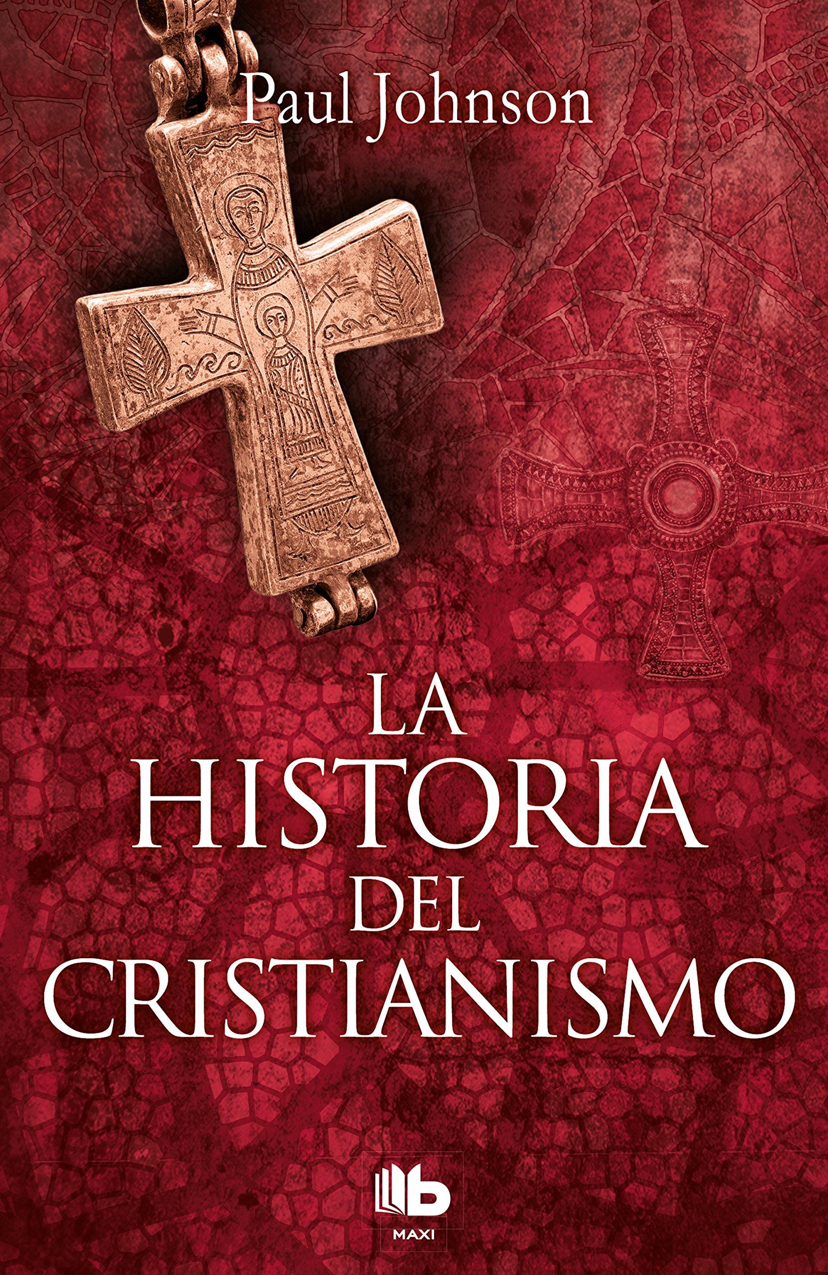 La historia del cristianismo (No ficción): Amazon.es: Johnson, Paul: Libros