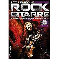 Peter Bursch's Rock Gitarre: Von Null an spielend lernen, ganz ohne Noten. Band 1 - neue überarbeitete Ausgabe - jetzt…