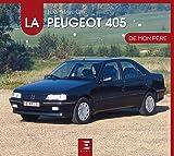 La Peugeot 405 de mon père