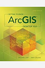 Getting to Know ArcGIS Desktop 10.8 Kindle Edition