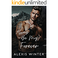 Always Be My Forever: A Small Town Friends to Lovers, Second Chance Romance (Men of Rocky Mountain)