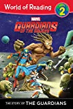 The Story of the Guardians Level 2 Reader the Story of the Guardians: World of Reading Level 2 (Guardians of the Galaxy: World of Reading, Level 2)