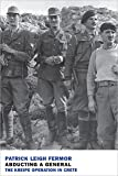 Abducting a General: The Kreipe Operation in Crete