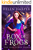 Box of Frogs (The Fractured Faery Book 1)