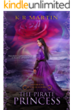 The Pirate Princess (Sovereigns of the Seas Book 1)