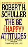 The Be (Happy) Attitudes: 8 Positive Attitudes That Can Transform Your Life