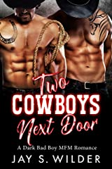 Two Cowboys Next Door: A Dark Bad Boy MFM Romance Kindle Edition