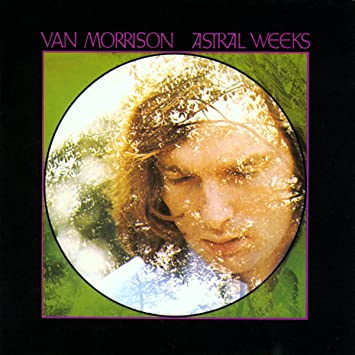 Image result for VAN MORRISON ASTRAL WEEKS IMAGES