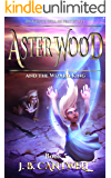 Aster Wood and the Wizard King (Book 5)