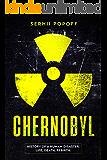 CHERNOBYL: History of a Human Disaster. Life, Death, Rebirth.