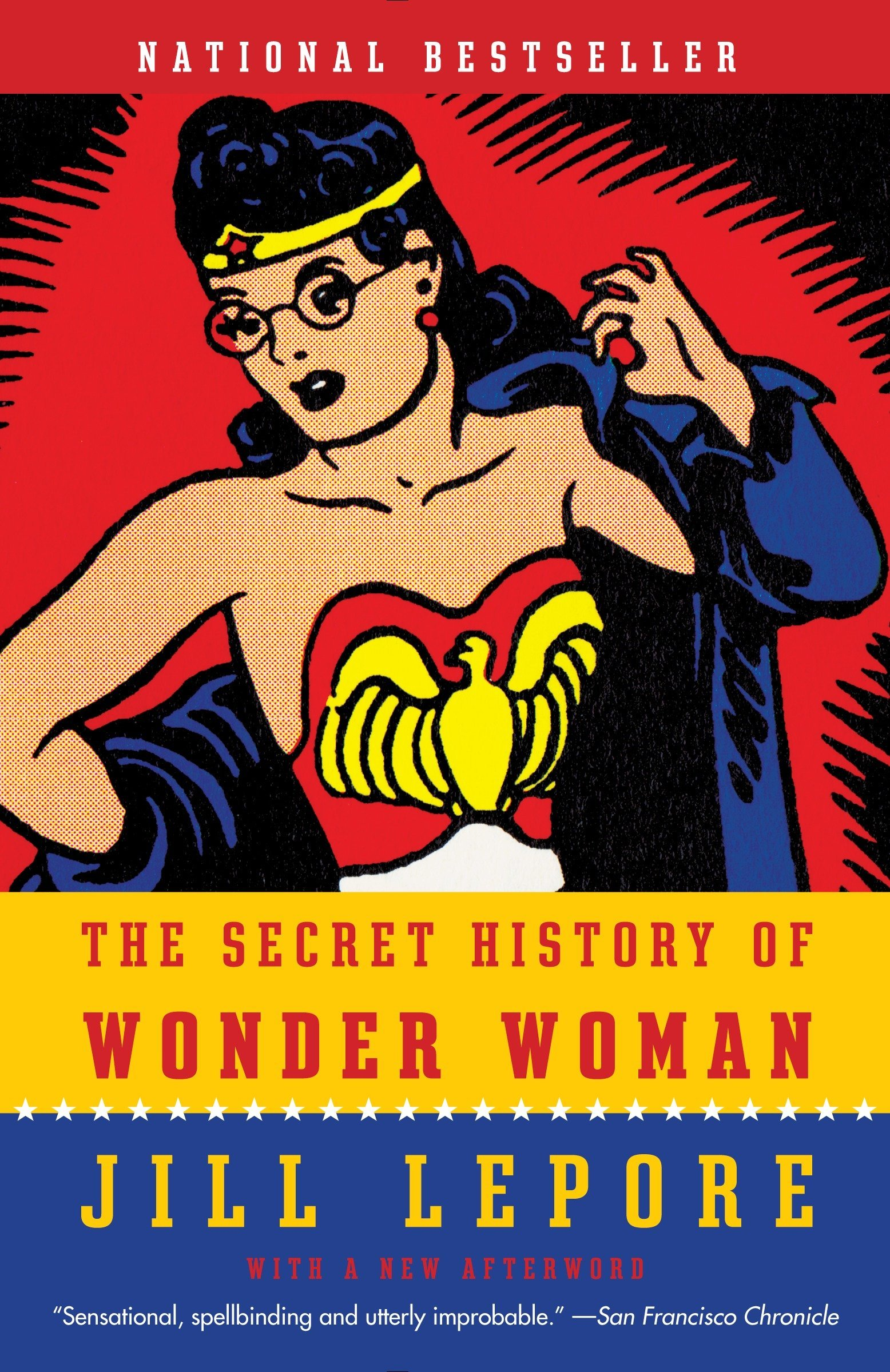 Amazon Com The Secret History Of Wonder Woman 8601422215779 Lepore Jill Books