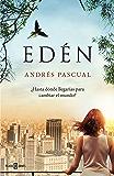 Edén: ¿Hasta dónde llegarías para cambiar el mundo? (Spanish Edition)