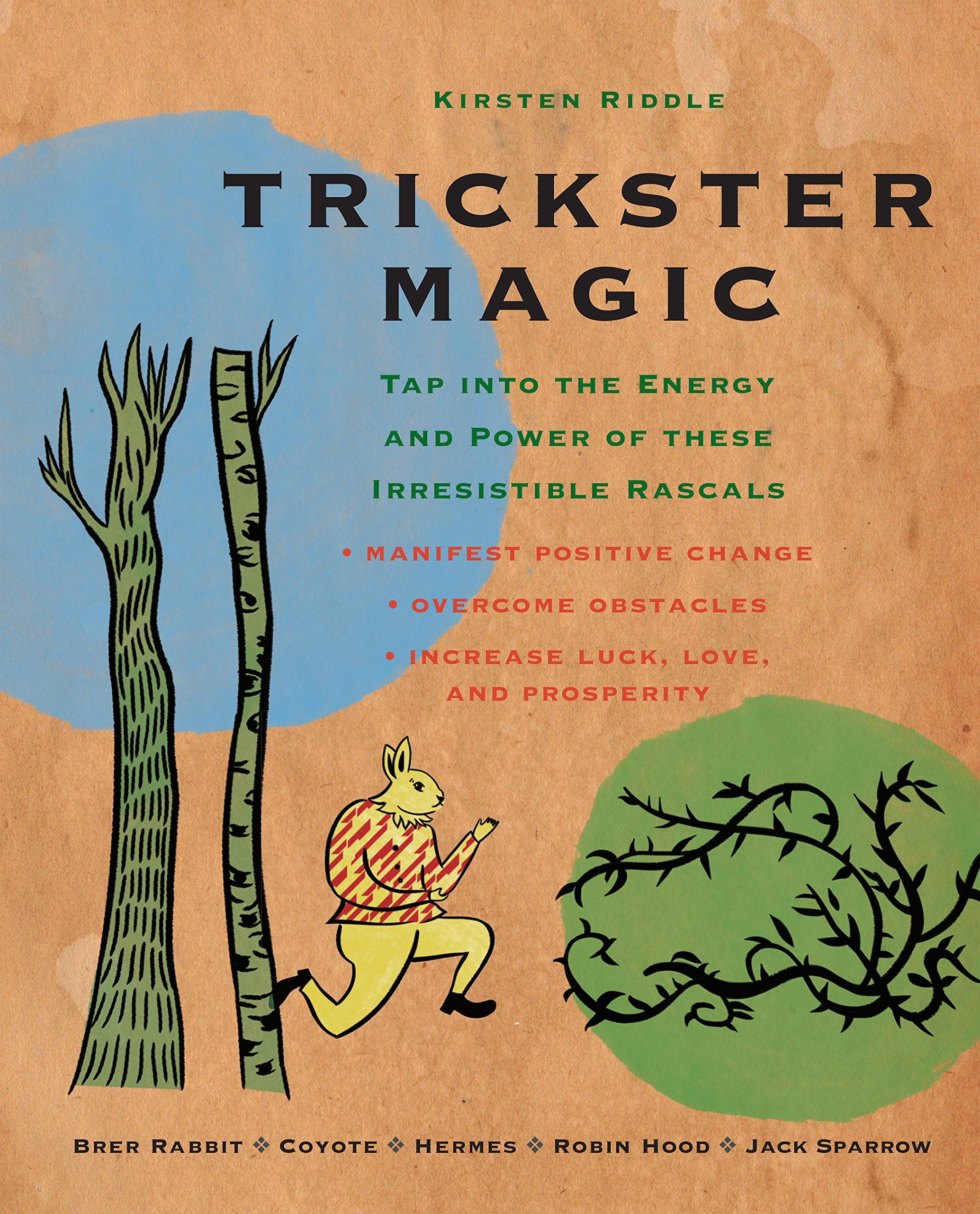 Amazon trickster magic tap into the energy and power of amazon trickster magic tap into the energy and power of these irresistible rascals 9781782492641 kirsten riddle books fandeluxe Choice Image