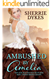 Ambushed By Amelia (The For Better Or For Worse Mail Order Brides Series (Short Story, Historical Christian Romance) Book 2)