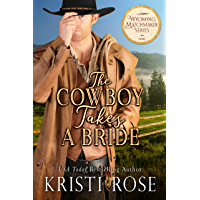 The Cowboy Takes A Bride (Wyoming Matchmaker Series Book 1) (English Edition)