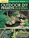 Complete Book of Outdoor DIY Projects: The How-To