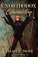 Unorthodox Chemistry: A Love Story of  Domination and Submission (The Unorthodox Trilogy Book 2) Kindle Edition