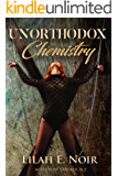 Unorthodox Chemistry: A Love Story of  Domination and Submission (The Unorthodox Trilogy Book 2)