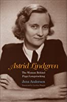 Astrid Lindgren: The Woman Behind Pippi