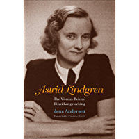 Astrid Lindgren: The Woman Behind Pippi Longstocking (English