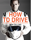 How To Drive: The Ultimate Guide, from the Man Who Was the Stig (English Edition)
