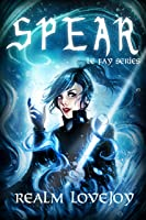 Spear (Le Fay Series Book 4) (English