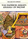 The Emperor Akbar's Khamsah of Nizami (The British Library manuscripts in colour series)